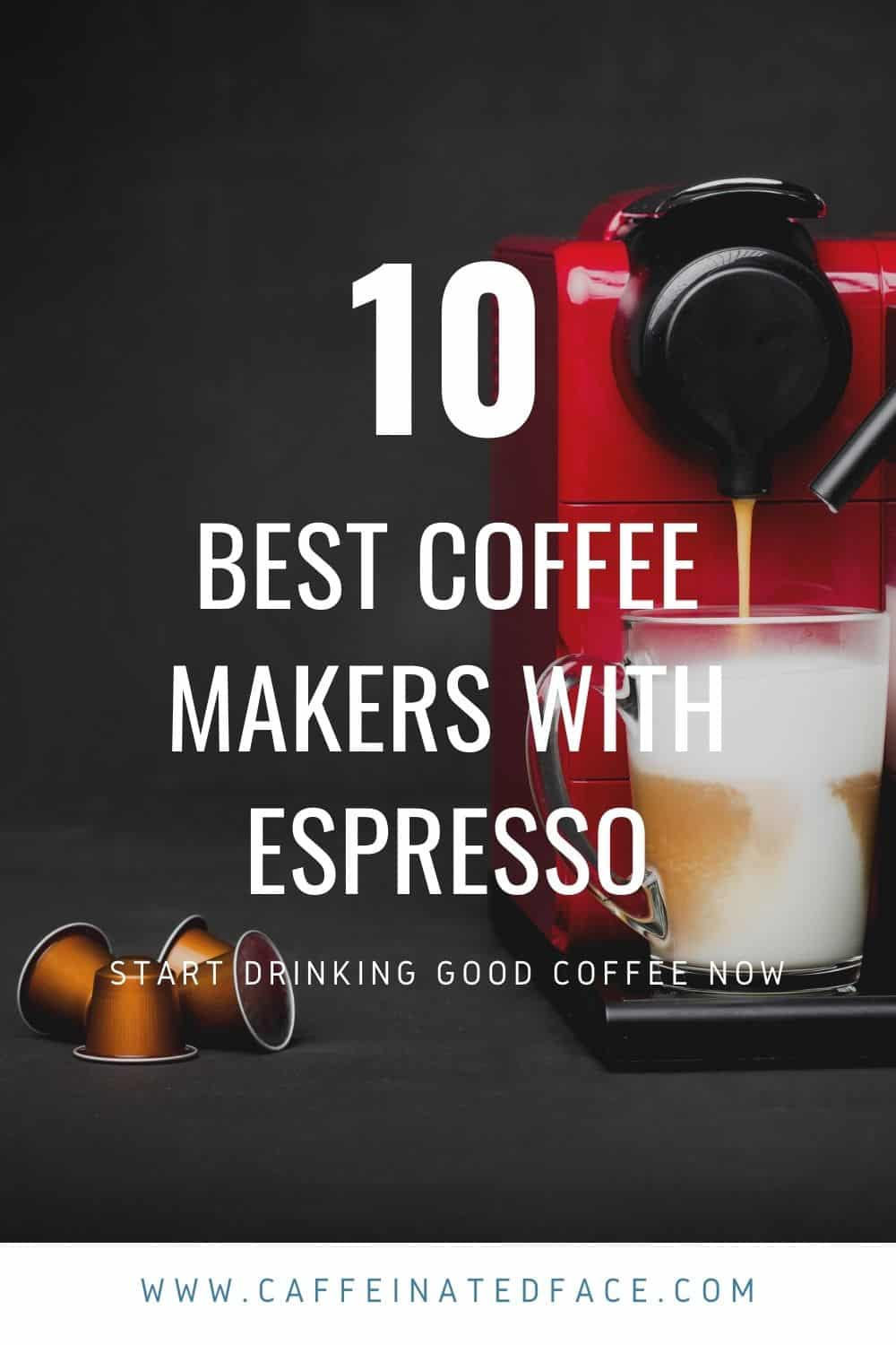 BEST COFFEE MAKER WITH ESPRESSO (1)