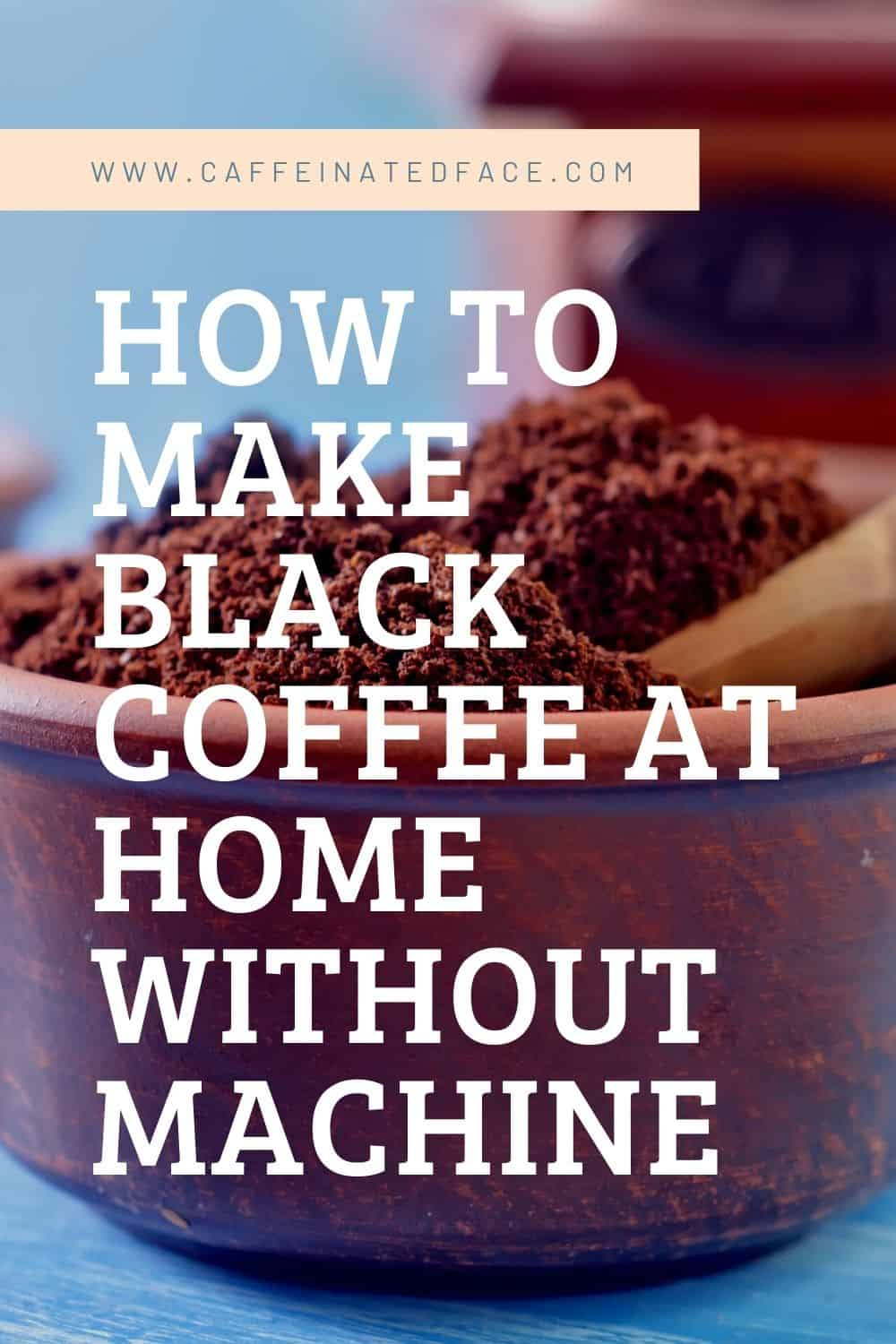 How to Make Black Coffee at Home Without Machine (1)