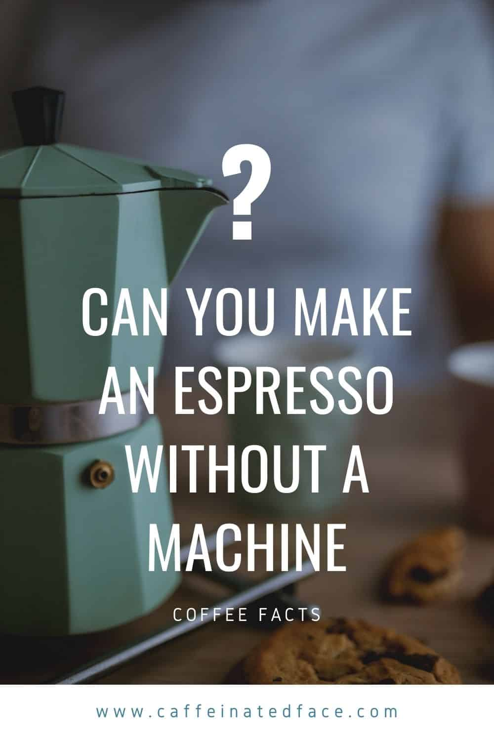 Can You Make An Espresso Without A Machine (1)