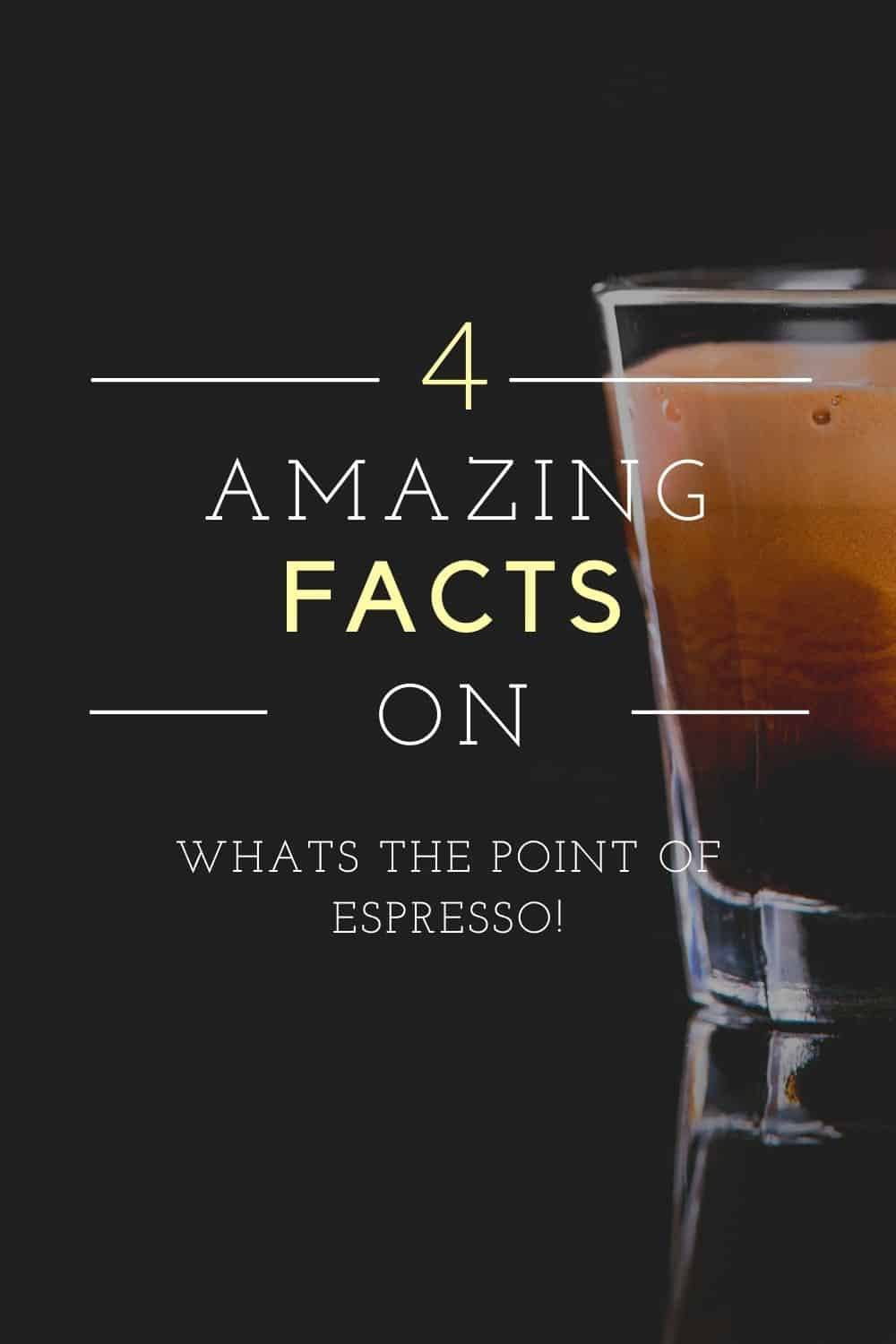 WHATS THE POINT OF ESPRESSO (1)