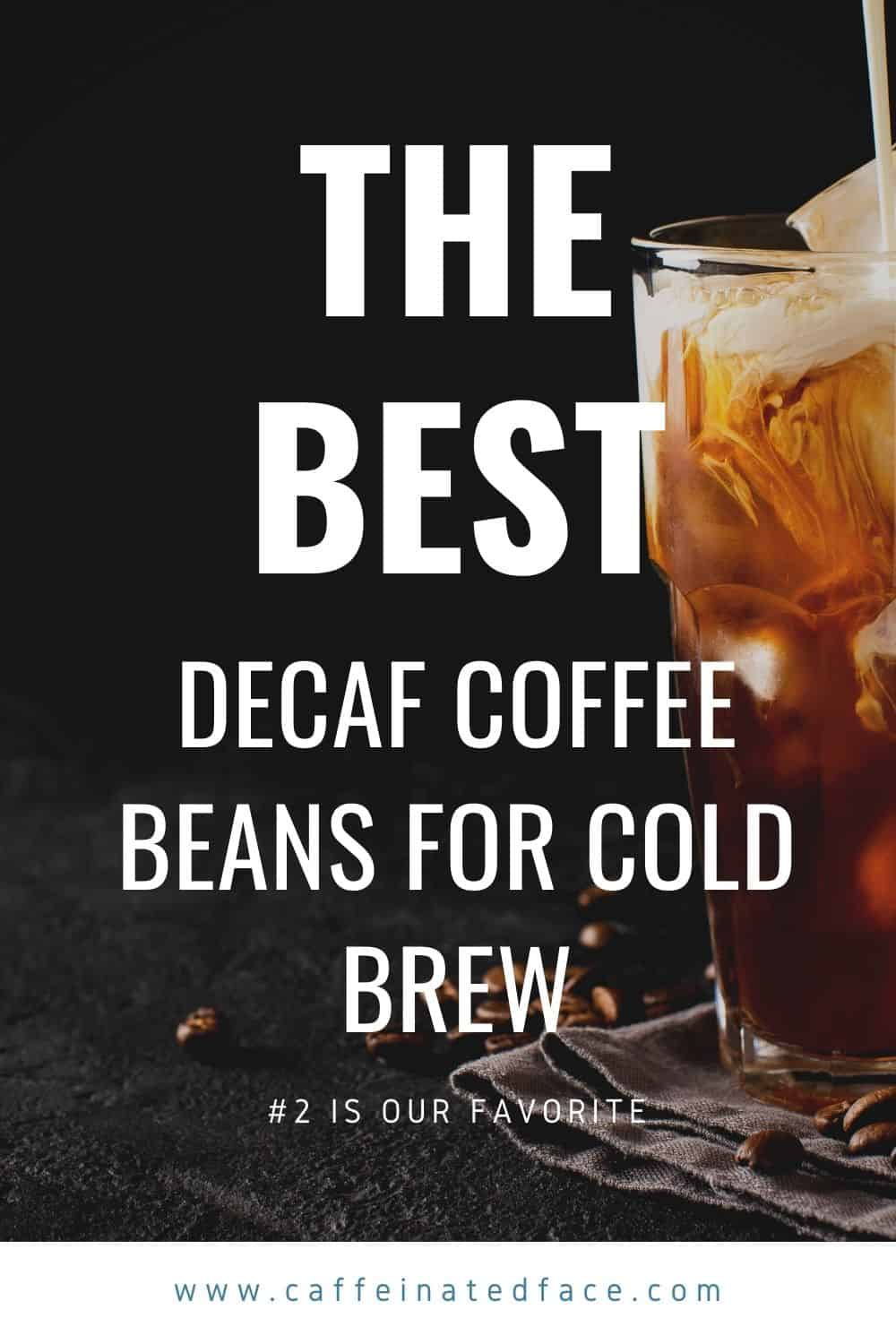 the best decaf coffee beans for cold brew