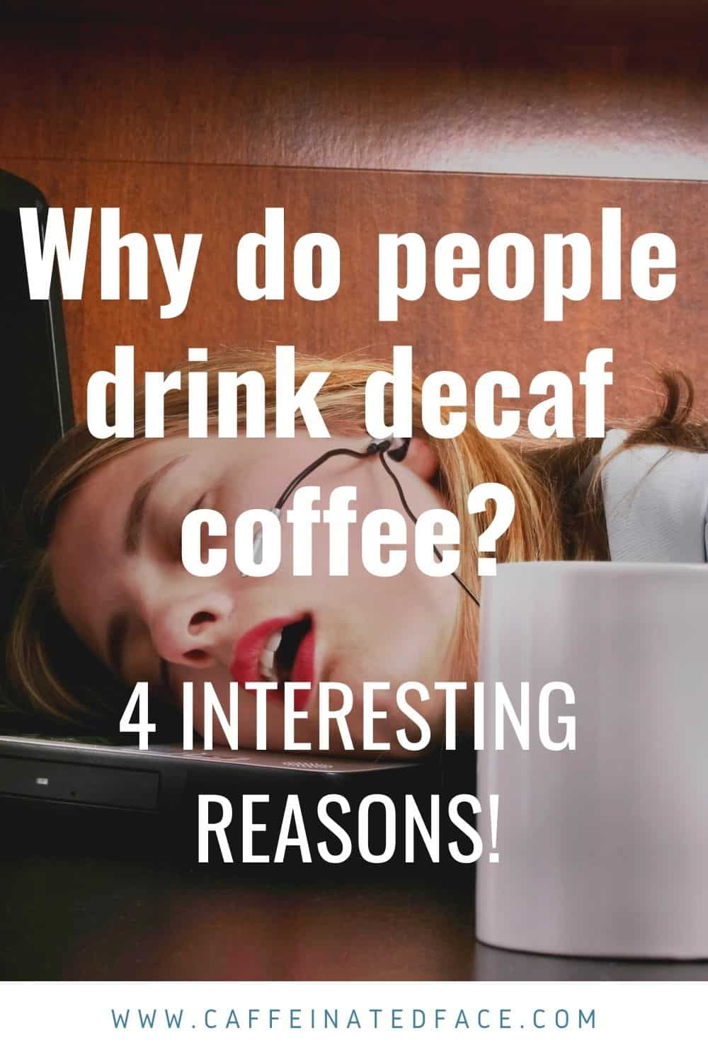 why do people drink decaf coffee (2)